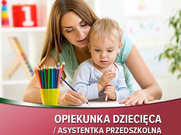 Opiekunka dziecięca/Asystentka przedszkolna-BEZPŁATNE SZKOLENIE!